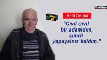 Halil Daldal amansız hastalıkla mücadele ediyor