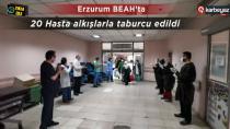 Erzurum'da tedavi gören hastalar taburcu oldu