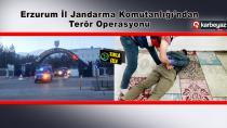 Erzurum'da filmleri aratmayan terör operasyonu