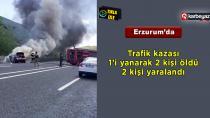 Feci kazada 1 kişi yanarak can verdi